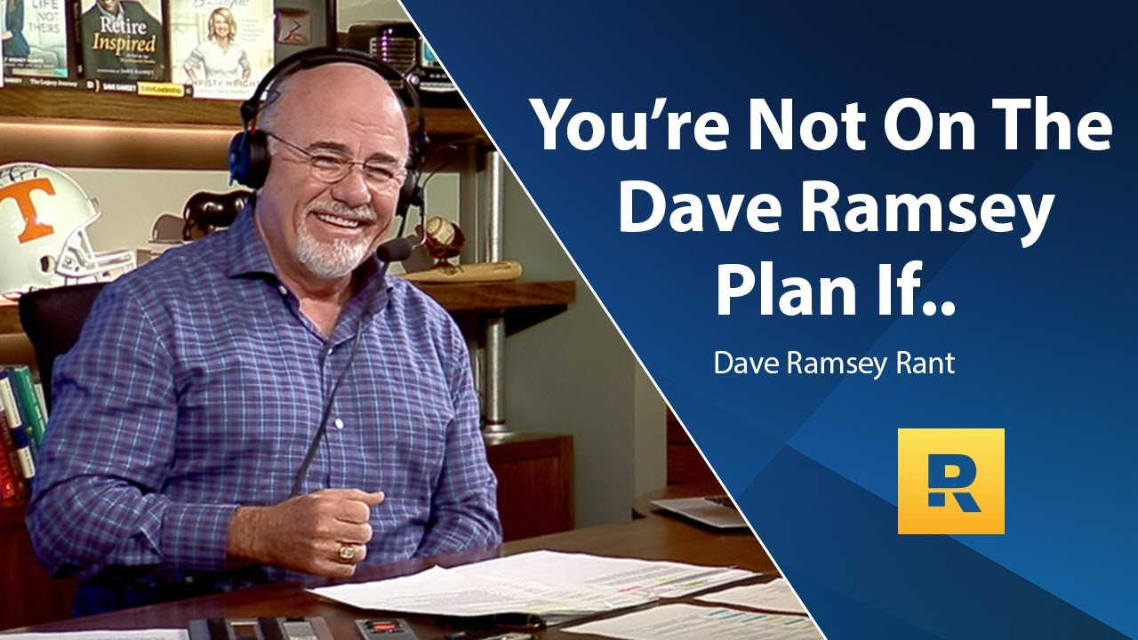 youre-not-on-the-dave-ramsey-plan-if-dave-ramsey-rant