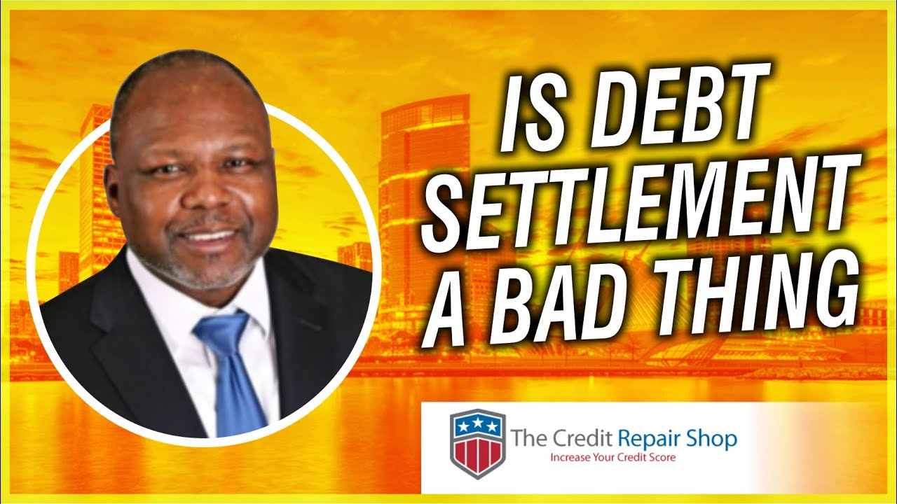 debt-settlement-is-it-a-bad-thing