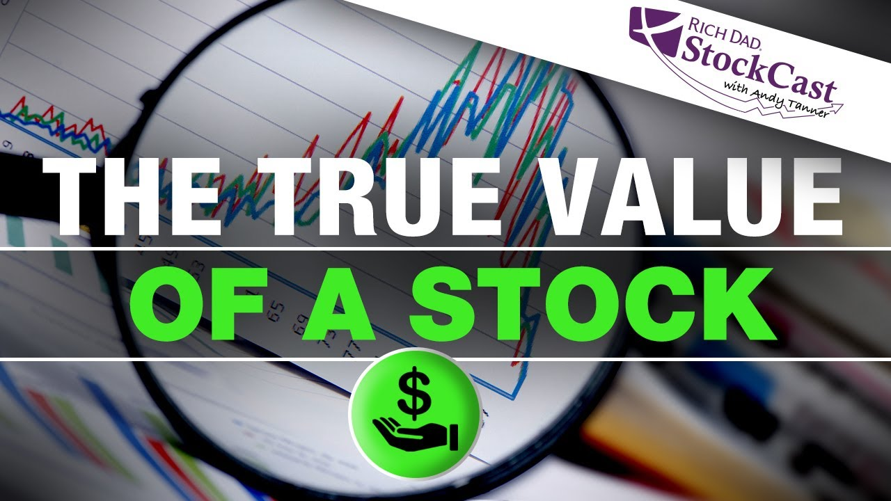 how-to-determine-the-true-value-of-a-stock-rich-dads-stockcast