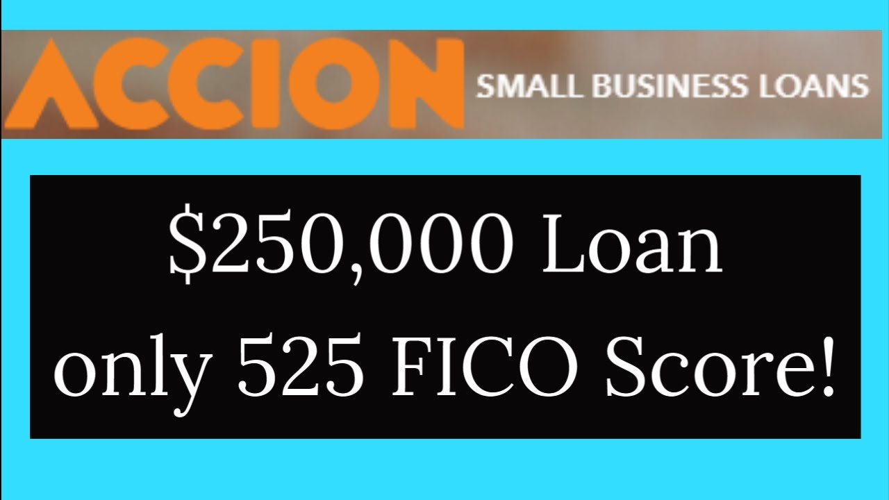 must-watch-250000-accion-business-loans-with-only-525-credit-score