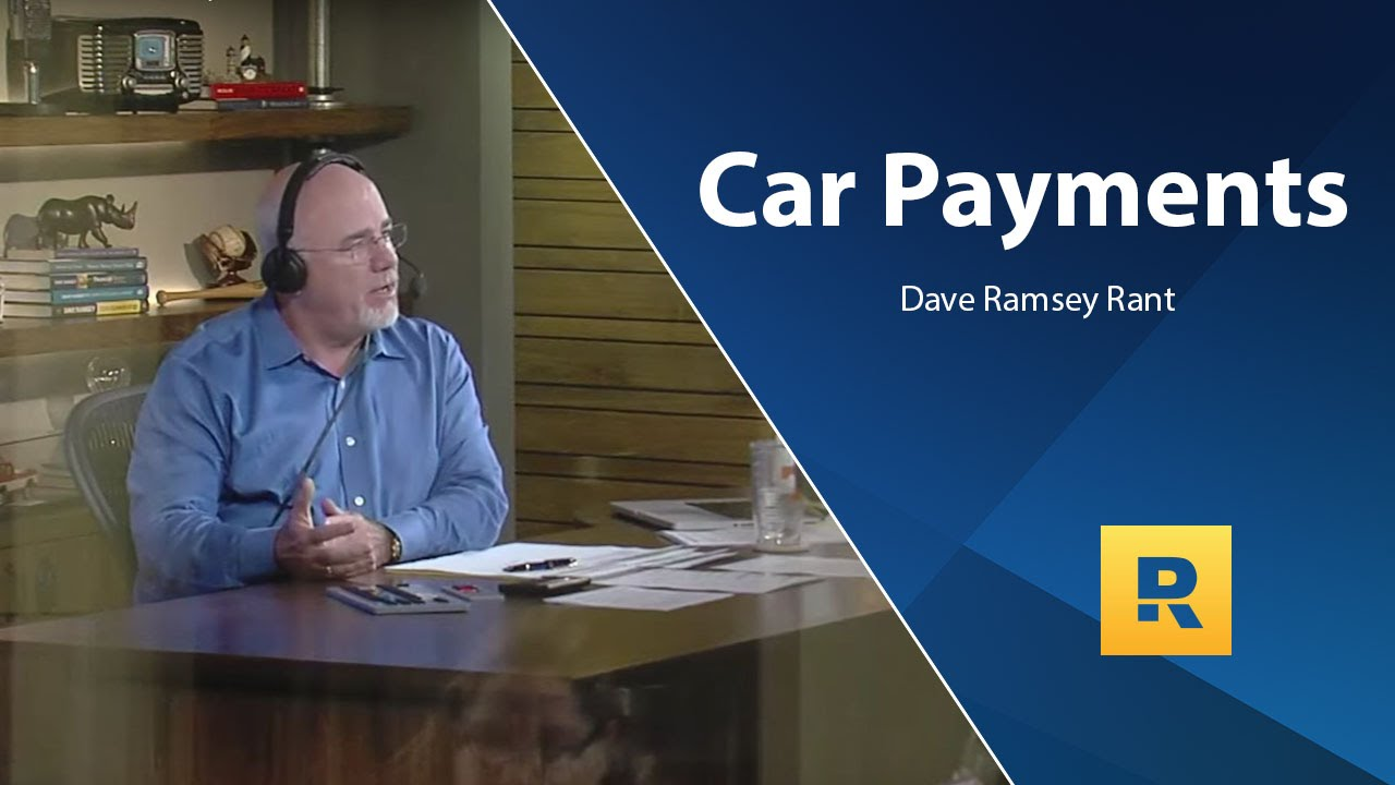 car-payments-dave-ramsey-rant