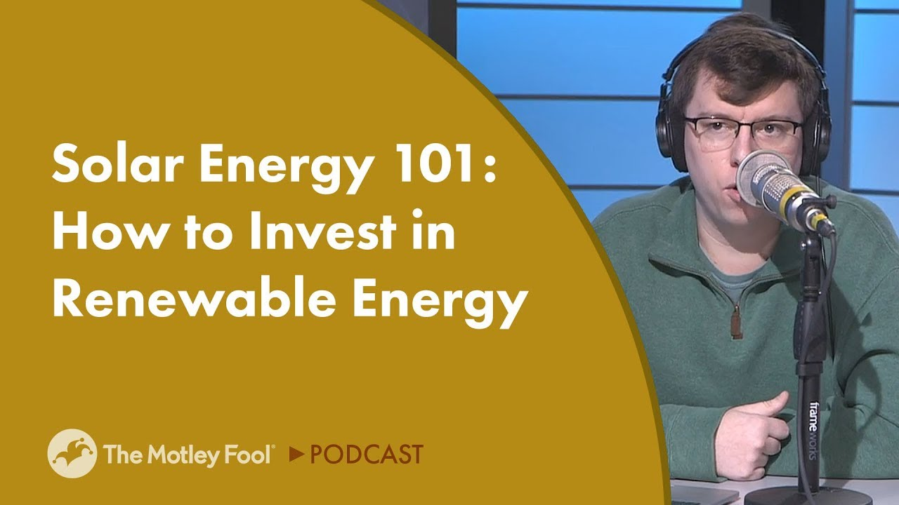 solar-energy-101-how-to-invest-in-renewable-energy