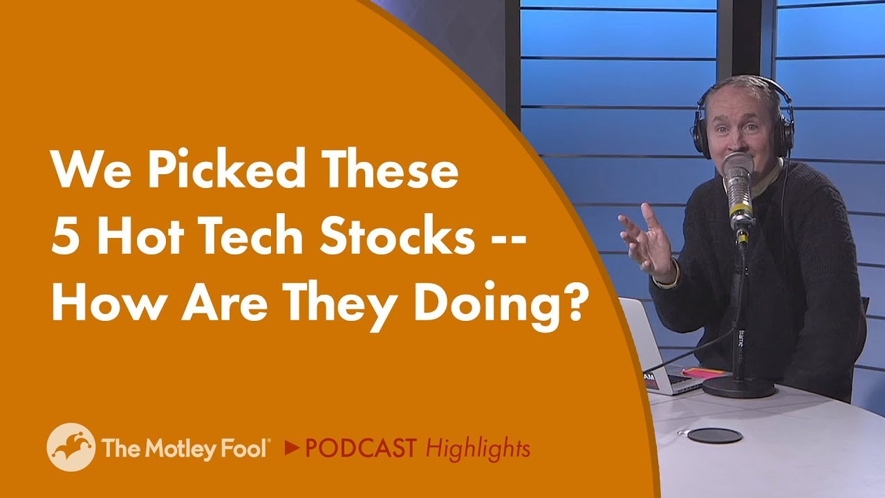 we-picked-these-5-hot-tech-stocks-how-are-they-doing