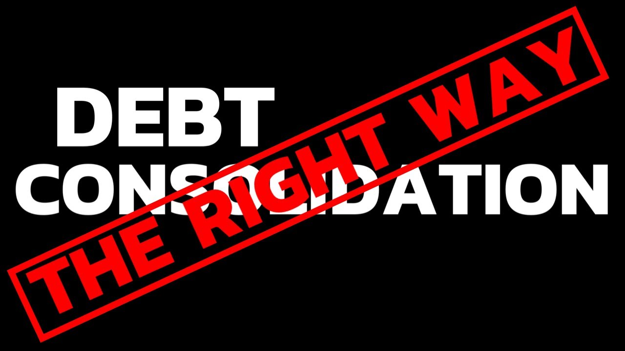 debt-consolidation-the-correct-way-to-do-it-debt-consolidation-credit-cards