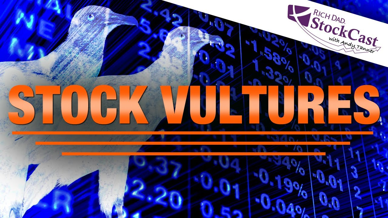 how-to-protect-yourself-from-stock-vultures-rich-dads-stockcast