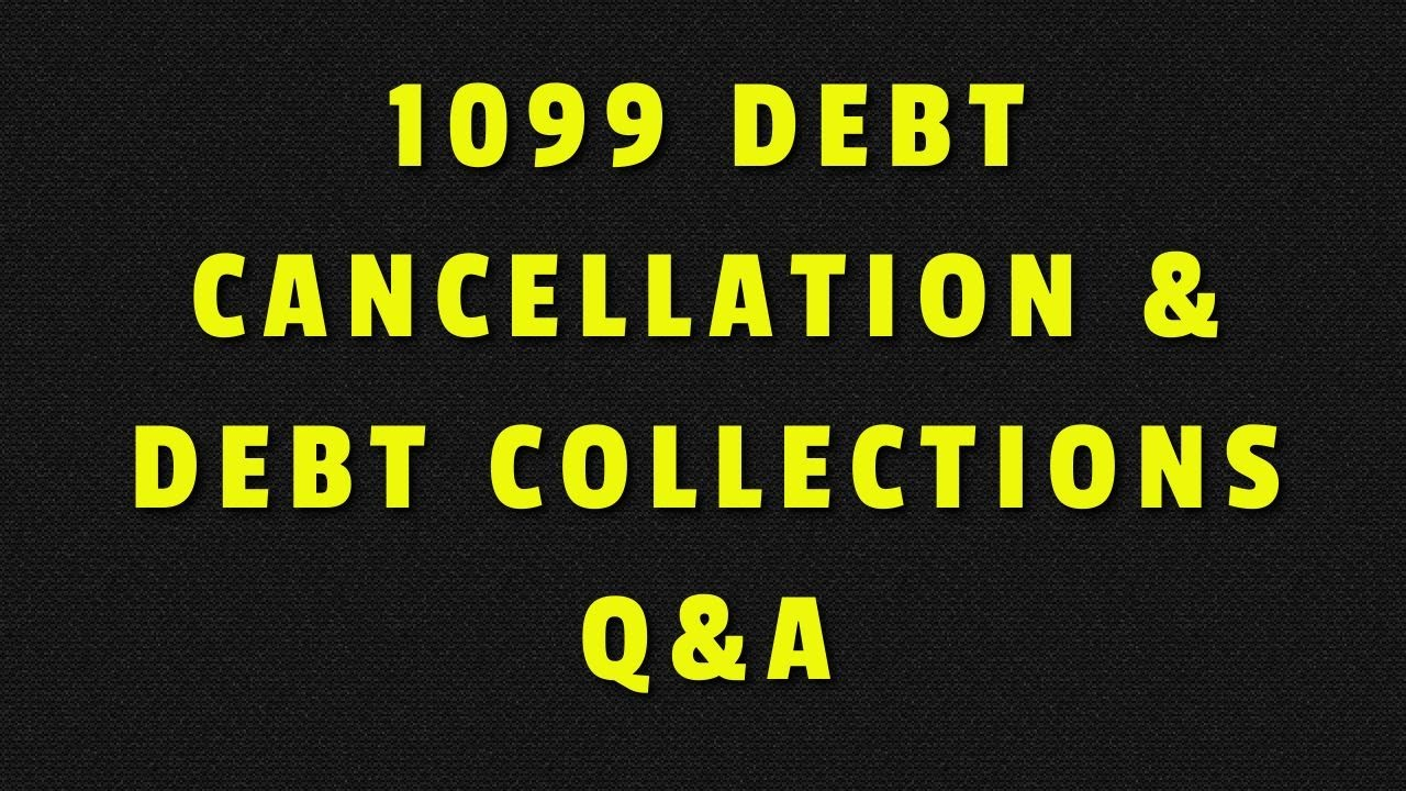 how-to-deal-with-collectors-1099-debt-cancellation-and-much-more