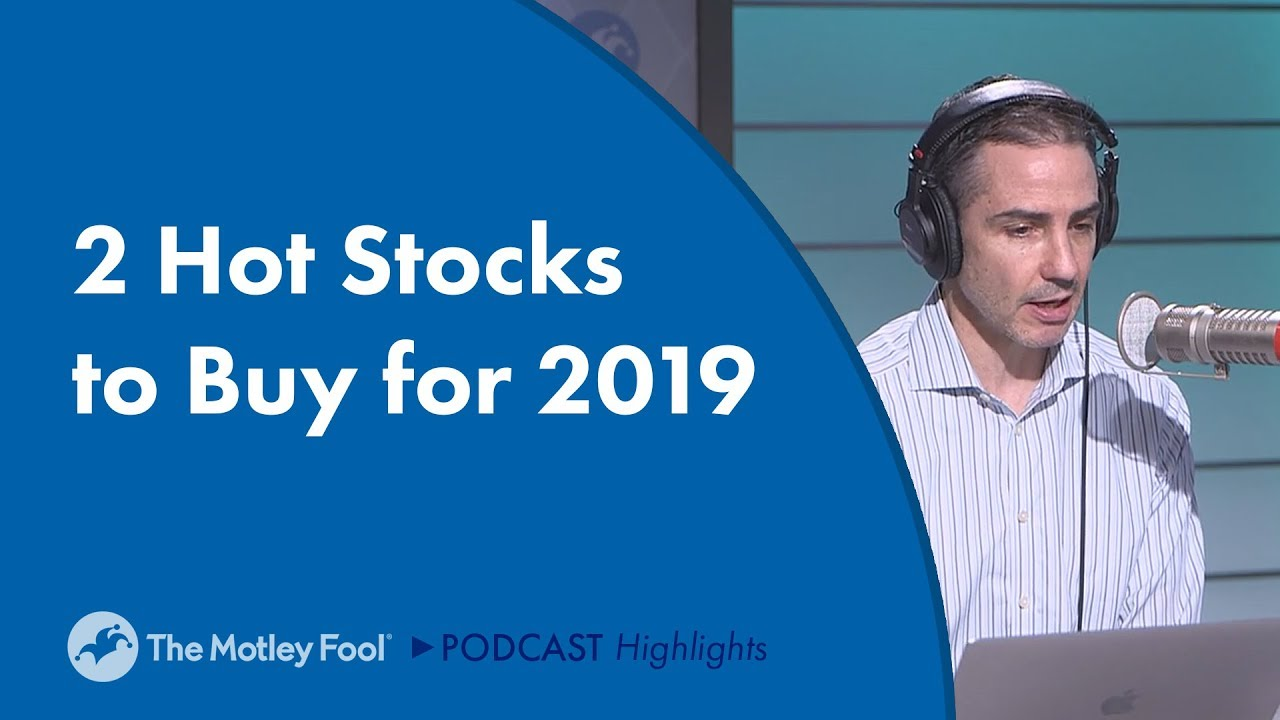 2-hot-stocks-to-buy-for-2019