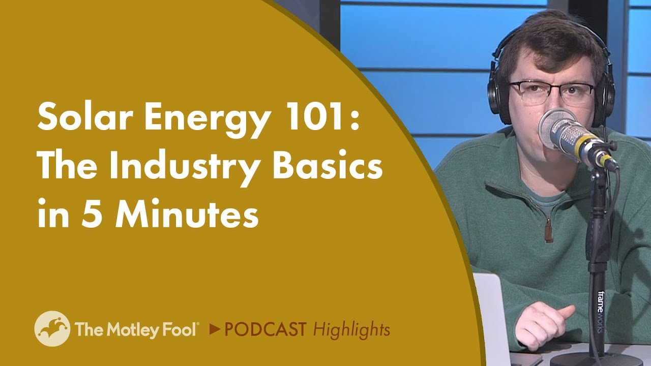 solar-energy-101-the-industry-basics-in-5-minutes